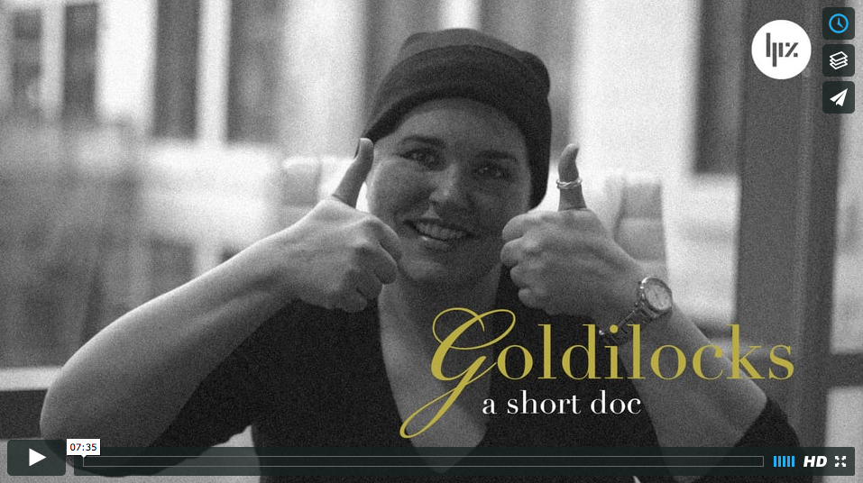 Goldilocks – A Short Doc