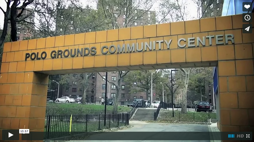 The Ground Up – Polo Grounds Community Center Student Documentary